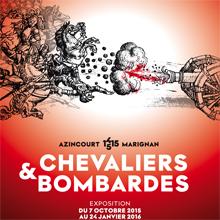 """Affiche de l'exposition 'Chevaliers et bombardes. D'Azincourt à Marignan, 1415-1515"""""""
