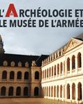 """Feuilleton """"L'archéologie et le musée de l'Armée"""""""